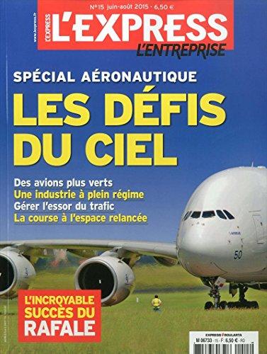 l'express l'entreprise; spécial aéronautique - les défis du ciel; des avions plus verts, une industrie a plein régime, gérer l'essor du trafic, la course a l'espace relancée par l'express l'entreprise