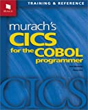 Murach's CICS for the Cobol Programmer: Training and Reference (Murach: Training & Reference)