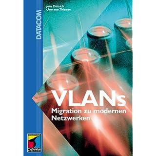 VLANs. Migration zu modernen Netzwerken