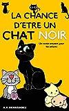 La chance d'être un chat noir: Un conte amusant pour les enfants (French Edition)