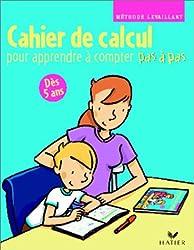 Pas à pas : Cahier de calcul pour apprendre à compter pas à pas