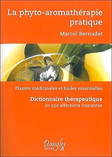 Phyto-aromathérapie pratique par Marcel Bernadet