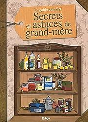 Le guide complet : Secrets et astuces de grand-mère