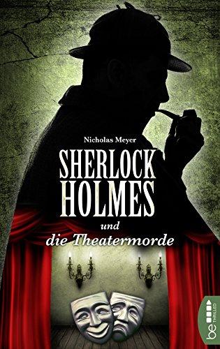 Sherlock Holmes und die Theatermorde: Ein Detektiv-Krimi mit Sherlock Holmes und Dr. Watson (Der Mann Mit Der Geige)