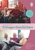 Schlager-Geschichten für Senioren: Geschichten zum Vorlesen, Mitsingen und Mitmachen (Praxis-Hefte) - Annika Schneider