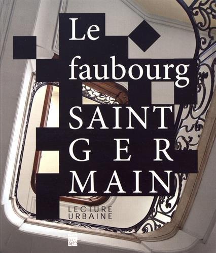 Le faubourg Saint-Germain : Lecture urbaine