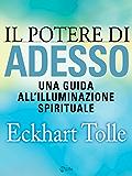 Il potere di Adesso (Psicologia e crescita personale) (Italian Edition)