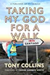 Taking My God for a Walk: A Publisher...