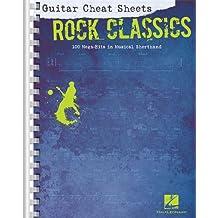 Guitar Cheat Sheets: Rock Classics: 100 Mega-Hits in Musical Shorthand