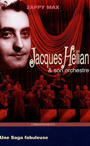 Jacques Hlian et son orchestre : Une saga fabuleuse