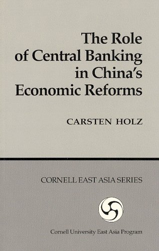 the-role-of-central-banking-in-chinas-economic-reforms-cornell-east-asia-series