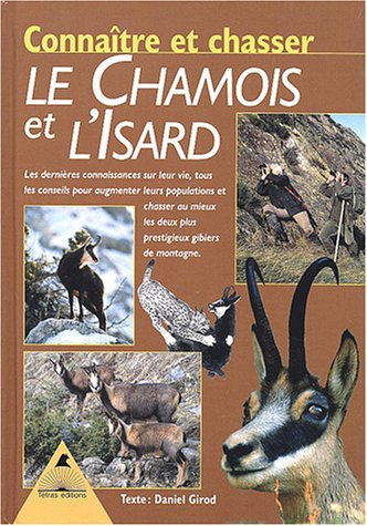 Connaître et chasser le chamois et l'isard par Daniel Girod