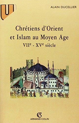 Chrtiens d'Orient et Islam au Moyen Age, VIIe - XVe sicle