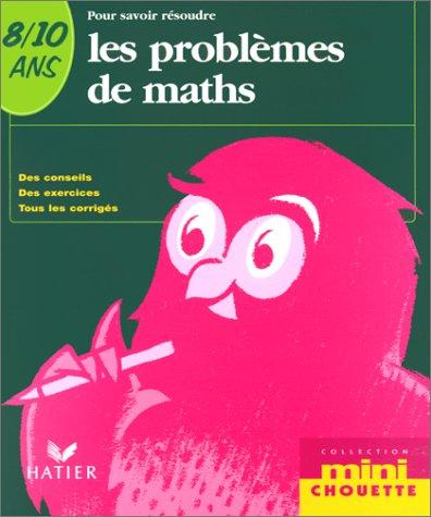 Pour savoir résoudre les problèmes de maths 8-10 ans