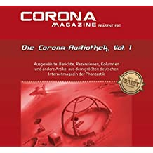 Die Corona-Audiothek, Vol. 1: Ausgewählte Artikel aus Deutschlands größtem Phantastik-Online-Magazin als Hörbuch