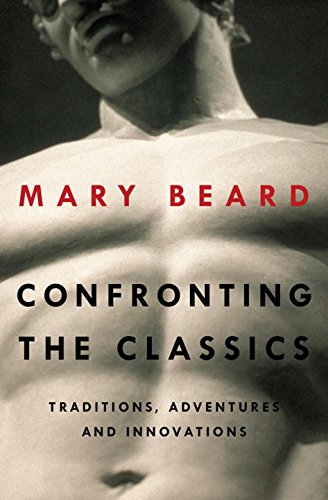 Confronting the Classics: Traditions, Adventures, and Innovations
