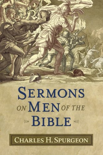 Sermons On Men Of The Bible Sermon Collections From Spurgeon