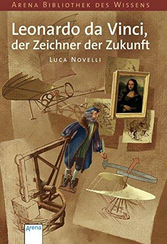 Leonardo da Vinci, der Zeichner der Zukunft