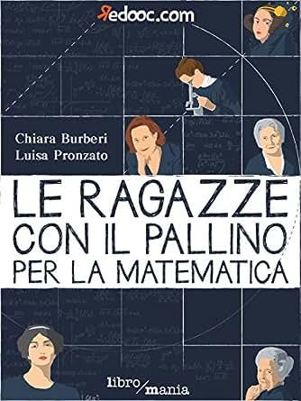 Le ragazze con il pallino per la matematica eBook  Chiara Burberi ... aa2ee83b0b3
