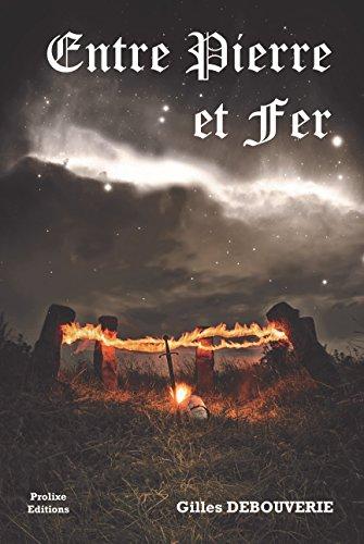 Entre Pierre et fer (French Edition)