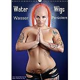 Water Wigs - Wasserperücken (Wandkalender 2015 DIN A3 hoch): Atemberaubende Highspeed Aufnahmen (Monatskalender, 14 Seiten)