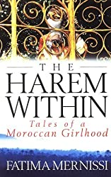 The Harem Within: Tales of a Moroccan Girlhood by Fatima Mernissi (1995-09-07)