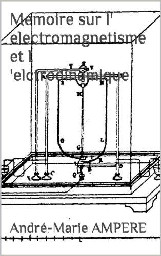 Memoire sur l' electromagnetisme et l 'elctrodinamique