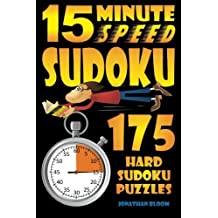 15 Minute Speed Sudoku - 175 hard sudoku puzzles.: sudoku,puzzle,hard,difficult,gift by Jonathan Bloom (15-Mar-2012) Paperback
