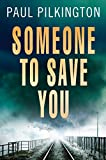 Someone to Save You by Paul Pilkington