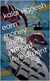 earn money online without investment (English Edition)