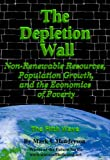 The Depletion Wall: Non-Renewable Resources, Population Growth, and the Economics of Poverty (Waves of the Future Series Book 2)