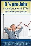 8 % pro Jahr: Indexfonds und ETFs als perfekte Altersvorsorge┃So sind Sie garantiert vor Inflation & Enteignung geschützt!