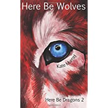 Here Be Wolves: Volume 2 (Here Be Dragons)