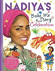 Nadiya's Bake Me a Celebration Story: Thirty recipes and activities plus original stories for children (English Edition)