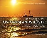 Ostfrieslands Küste: Von Ditzum nach Dangast Sielorte - Städte - Inseln