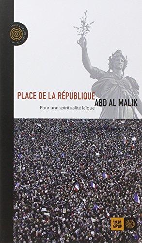Place de la République - Pour une spiritualité laïque par Abd al Malik