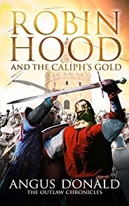 Robin Hood and the Caliph's Gold (The Outlaw Chronicles Book 9) (English Edit