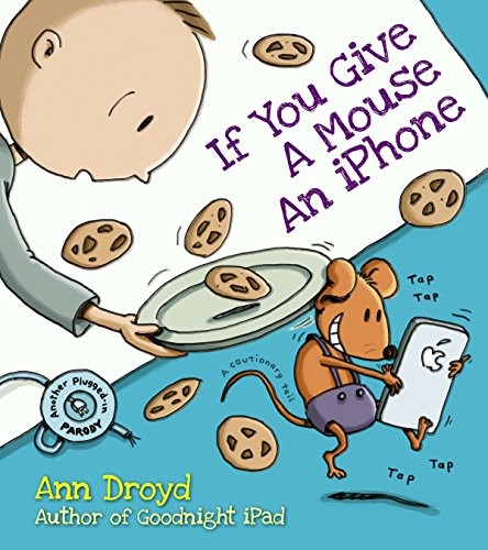 If You Give a Mouse an iPhone: A Cautionary Tail (Halloween-informationen Kinder Für)