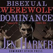 Bisexual Werewolf Dominance: Gay BDSM Paranormal Erotica