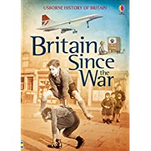 Britain Since the War (History of Britain) (Usborne History of Britain)