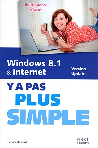 Windows 8.1 et Internet Y a pas plus simple par Servane HEUDIARD