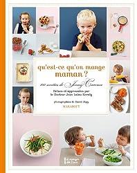 Qu'est ce qu'on mange maman ?: 100 recettes de Jenny Carenco