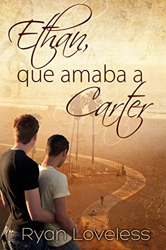 Ethan, que amaba a Carter (Spanish Edition)