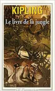 Amazon.fr - Le livre de la jungle - Rudyard Kipling, Robert d' Humières, Louis Fabulet - Livres