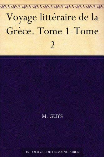 Couverture du livre Voyage littéraire de la Grèce. Tome 1-Tome 2