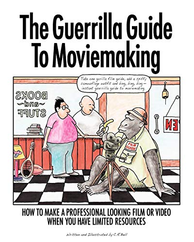The Guerrilla Guide to Moviemaking PDF Books