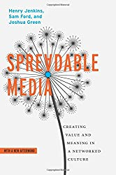 Spreadable Media: Creating Value and Meaning in a Networked Culture (Postmillennial Pop)