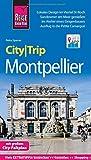 Reise Know-How CityTrip Montpellier: Reiseführer mit Stadtplan und kostenloser Web-App