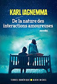 De la nature des interactions amoureuses par Karl Iagnemma