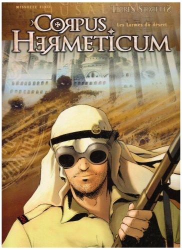 Corpus Hermeticum, Tome 3 : Les larmes du désert
